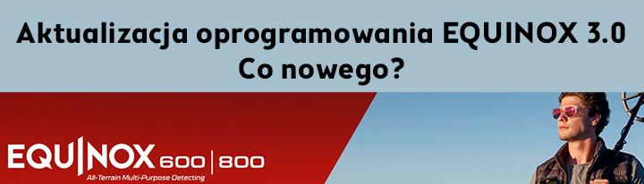 Aktualizacja oprogramowania EQUINOX 3.0 Co nowego?